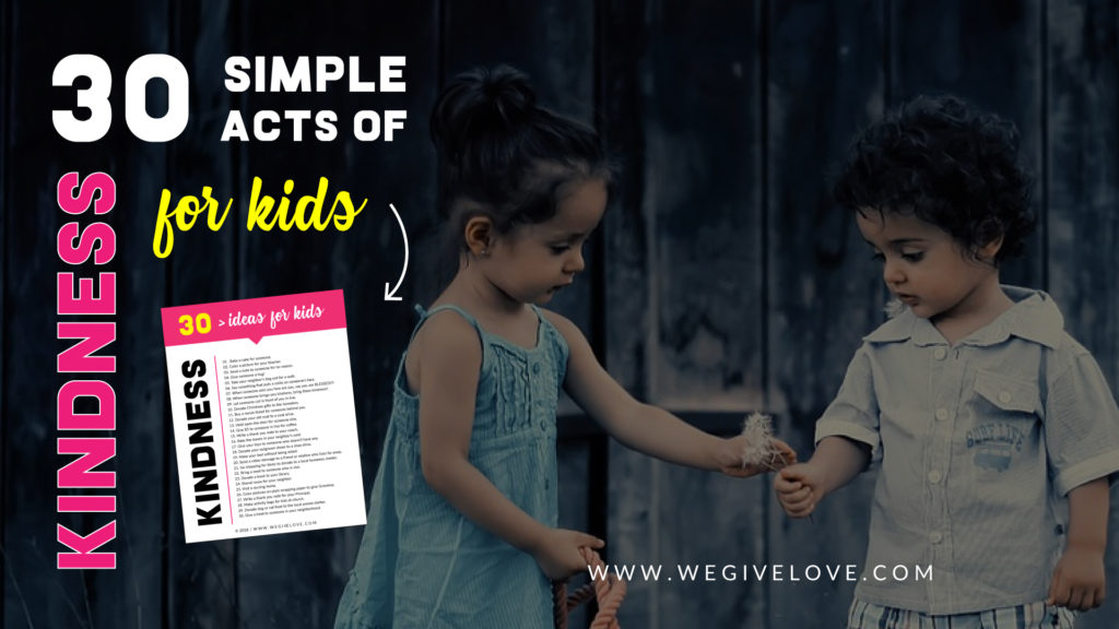 30 simple acts of kindness ideas for kids free printable list | wegivelove.com