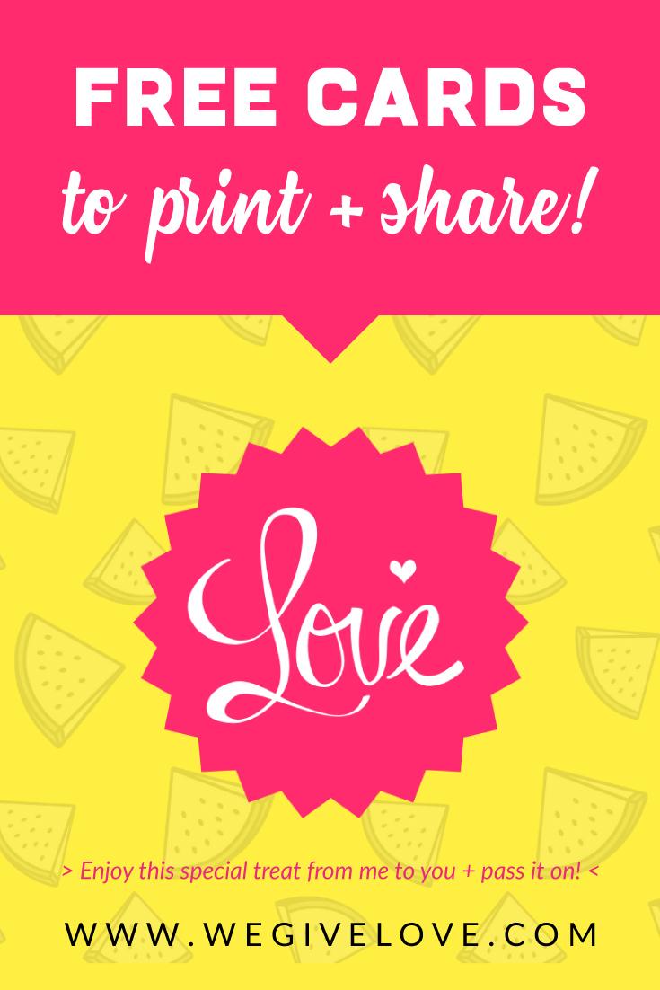 free cards to print and share | wegivelove.com