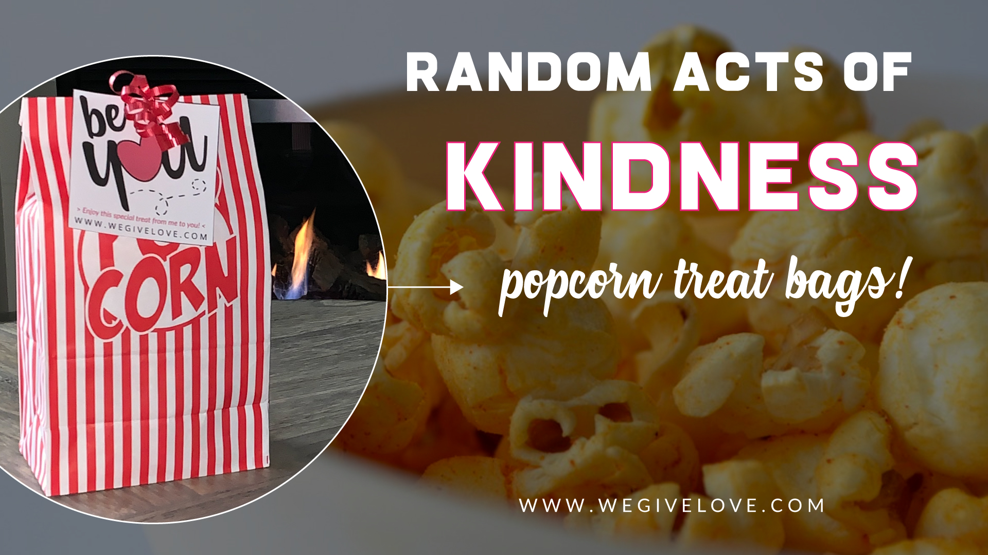 random acts of kindness popcorn treat bags | wegivelove.com