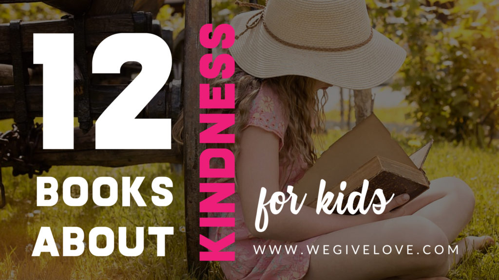 12 books about kindness for kids | wegivelove.com